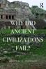 Why Did Ancient Civilizations Fail?