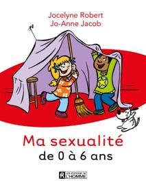 MA SEXUALITé DE 0 à 6 ANS - 3E éDITION