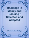 Readings In Money And Banking  Selected And Adapted