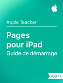 Guide de démarrage Pages pour iPad – iOS11