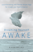 Download and Read Online Dreaming Yourself Awake