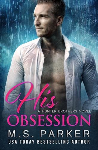 His Obsession - M. S. Parker - M. S. Parker