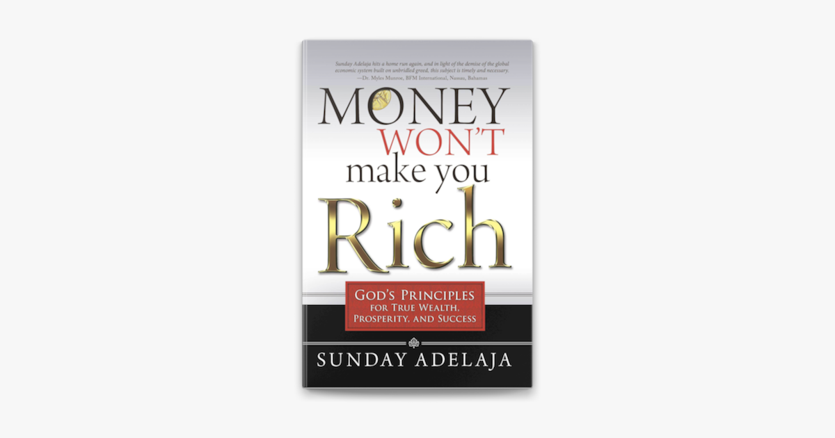 Money Won't Make You Rich: God's Principles for True Wealth, Prosperity,  and Success on Apple Books
