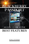 Blackberry Passport An Easy Guide To The Best Features