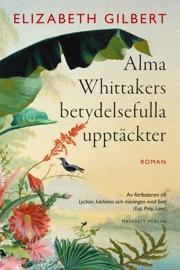 Alma Whittakers betydelsefulla upptäckter PDF Download