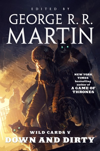 George R.R. Martin & Wild Cards Trust - Down and Dirty