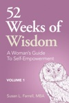 52 Weeks Of Wisdom A Womans Guide To Self-Empowerment Volume 1