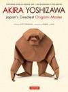 Akira Yoshizawa Japans Greatest Origami Master