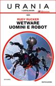 Wetware - Uomini e robot (Urania)