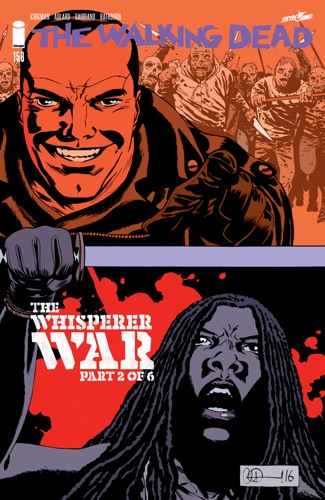 Robert Kirkman, Charlie Adlard & Stefano Gaudiano - The Walking Dead #158