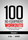 100 No-Equipment Workouts Vol. 1