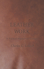Leather Work - A Practical Manual for Learners book