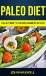 Paleo Diet Paleo Diet For Beginners Book