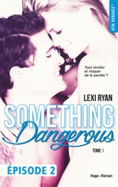 Reckless & Real Something dangerous Episode 2 - tome 1 PDF Download