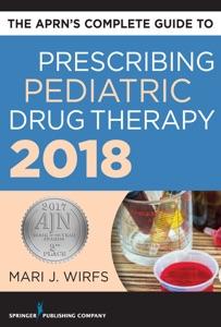 The APRN's Complete Guide to Prescribing Pediatric Drug Therapy 2018 Book Cover