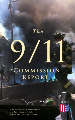 The 9/11 Commission Report - Thomas R. Eldridge, Susan Ginsburg, Walter T. Hempel II, Janice L. Kephart, Kelly Moore, Joanne M. Accolla & The National Commission on Terrorist Attacks Upon the United States book
