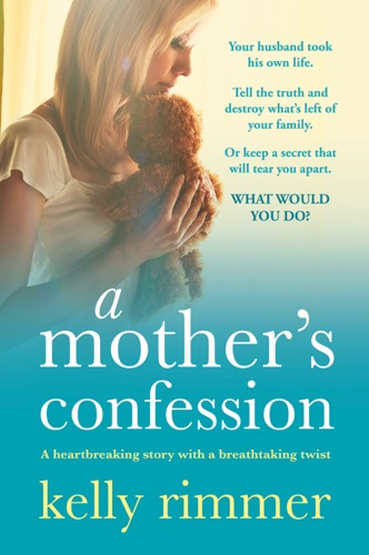 Kelly Rimmer - A Mother's Confession