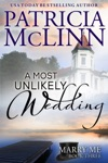 A Most Unlikely Wedding Marry Me Book 3
