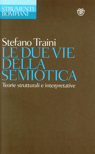 Le due vie della semiotica da Stefano Traini