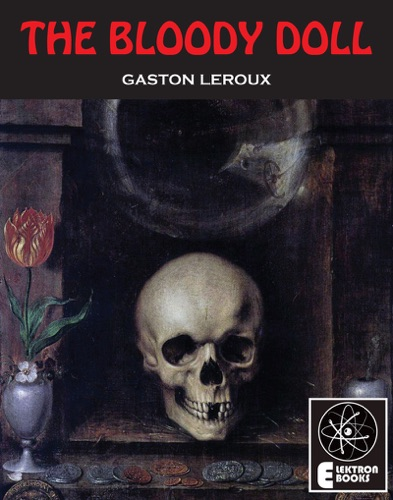 Gaston Leroux & Stephen Metcalf - The Bloody Doll