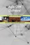 Agile CRM Software A Clear And Concise Reference