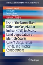 Use Of The Normalized Difference Vegetation Index (NDVI) To Assess Land Degradation At Multiple Scales