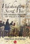 Washingtons Secret War The Hidden History Of Valley Forge