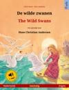 De Wilde Zwanen  The Wild Swans Nederlands  Engels Tweetalig Kinderboek Naar Een Sprookje Van Hans Christian Andersen Vanaf 4-6 Jaar Met Luisterboek Als Mp3-download