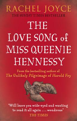 Rachel Joyce - The Love Song of Miss Queenie Hennessy book