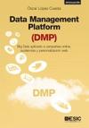 Data Management Platform DMP Big Data Aplicado A Campaas Online Audiencias Y Personalizacin Web