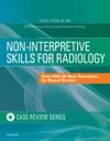Non-Interpretive Skills For Radiology Case Review E-Book