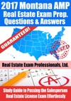 2017 Montana AMP Real Estate Exam Prep Questions Answers  Explanations Study Guide To Passing The Salesperson Real Estate License Exam Effortlessly