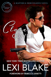 Close Cover: A Masters and Mercenaries Novel