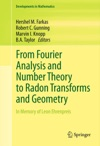 From Fourier Analysis And Number Theory To Radon Transforms And Geometry