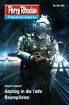 Planetenroman 99  100 Abstieg In Die Tiefe  Raumpiloten