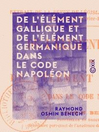 DE LéLéMENT GALLIQUE ET DE LéLéMENT GERMANIQUE DANS LE CODE NAPOLéON