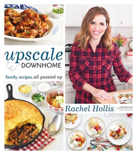 Rachel Hollis - Upscale Downhome
