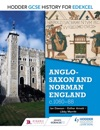 Hodder GCSE History For Edexcel Anglo-Saxon And Norman England C1060 - 88