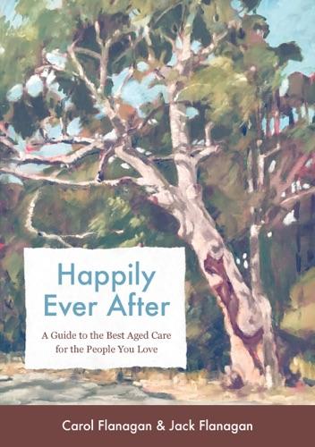 Carol Flanagan & Jack Flanagan - Happily Ever After