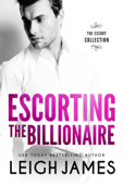 Escorting the Billionaire Book Cover