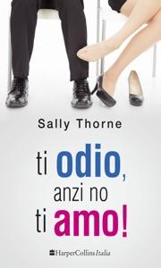 Ti odio, anzi no, ti amo! Book Cover