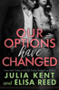 Julia Kent & Elisa Reed - Our Options Have Changed  artwork