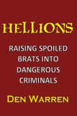 Hellions: Raising Spoiled Brats Into Dangerous Criminals