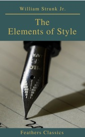 The Elements Of Style 4th Edition Feathers Classics