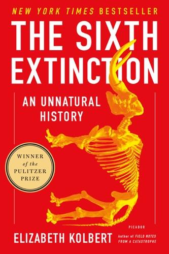 The Sixth Extinction - Elizabeth Kolbert - Elizabeth Kolbert