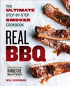 Real BBQ The Ultimate Step-by-Step Smoker Cookbook