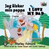 Jag Lskar Min Pappa I Love My Dad Bilingual Swedish Childrens Books