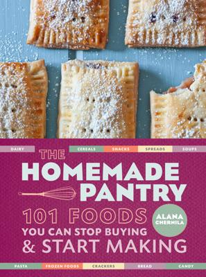 Alana Chernila - The Homemade Pantry book