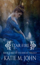 Star Fire Book 3 Of The Knight Trilogy