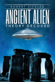 Ancient Alien Theory Decoded